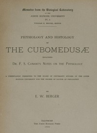 Physiology and histology of the Cubomedusæincluding Dr. F.S. Conant's notes on the physiology