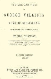 Cover of The life and times of George Villiers, duke of Buckingham, Volume 2 (of 3)From original and authentic sources