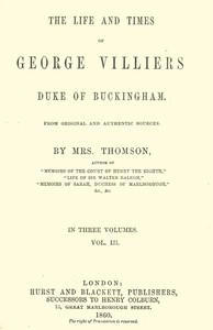 Cover of The life and times of George Villiers, duke of Buckingham, Volume 3 (of 3)From original and authentic sources