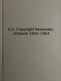 Cover of U.S. Copyright Renewals: Artwork 1960-1964 Catalog of Copyright Entries