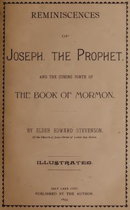 Reminiscences of Joseph, the Prophet, and the Coming Forth of the Book of Mormon