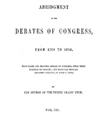 Abridgment of the Debates of Congress, from 1789 to 1856, Vol. 3 (of 16)