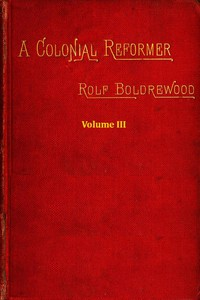 A Colonial Reformer, Vol. 3 (of 3)