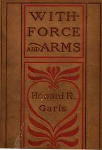 Cover of With Force and Arms: A Tale of Love and Salem Witchcraft