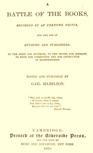 Cover of A Battle of the Books, recorded by an unknown writer for the use of authors and publishers To the first for doctrine, to the second for reproof, to both for correction and for instruction in righteousness