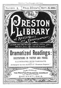 Cover of Dramatized Readings: Recitations in Poetry and Prose, Illustrated with Tableaux Preston Library No. 1