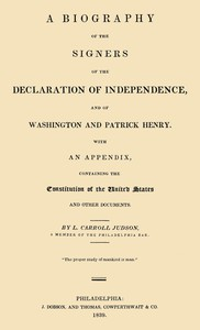 Cover of A Biography of the Signers of the Declaration of Independence, and of Washington and Patrick Henry With an appendix, containing the Constitution of the United States, and other documents
