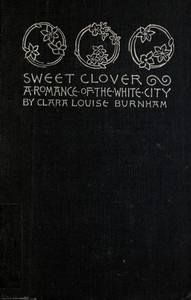 Cover of Sweet Clover: A Romance of the White City