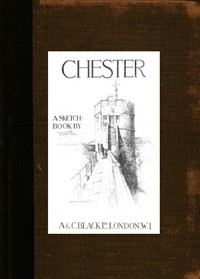 Cover of Chester: A Sketch-Book