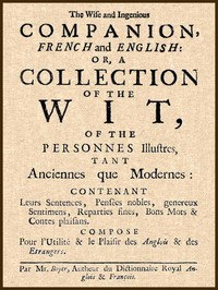 Cover of The Wise and Ingenious Companion, French and English; or, A Collection of the Wit of the Illustrious Persons, Both Ancient and Modern