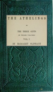 Cover of The Athelings; or, the Three Gifts. Vol. 1/3