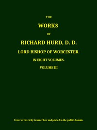 Cover of The Works of Richard Hurd, Volume 3 (of 8)