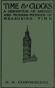 Cover of Time and Clocks: A Description of Ancient and Modern Methods of Measuring Time