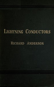 Lightning Conductors: Their History, Nature, and Mode of Application