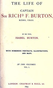 The Life of Captain Sir Richard F. Burton, volume 1 (of 2) By His Wife, Isabel Burton