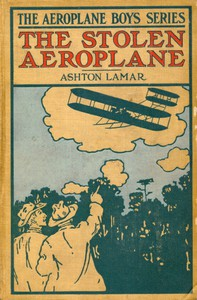 The Stolen Aeroplane; or, How Bud Wilson Made Good