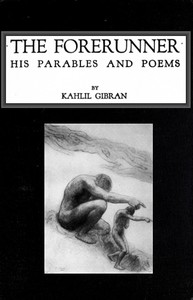 Cover of The Forerunner, His Parables and Poems