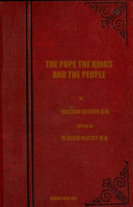 Cover of The Pope, the Kings and the PeopleA History of the Movement to Make the Pope Governor of the World by a Universal Reconstruction of Society from the Issue of the Syllabus to the Close of the Vatican Council