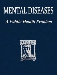 Cover of Mental diseases: a public health problem