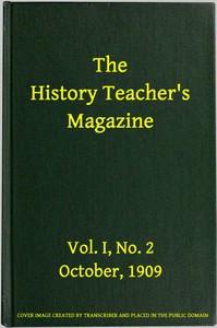 Cover of The History Teacher's Magazine, Vol. I, No. 2, October, 1909
