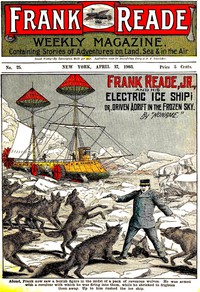 Cover of Frank Reade, Jr., and His Electric Ice Ship; or, Driven Adrift in the Frozen Sky.