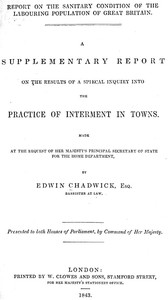 Cover of A supplementary report on the results of a special inquiry into the practice of interment in towns.
