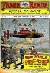Cover of Frank Reade Jr. and His Engine of the Clouds Or, Chased Around the World in the Sky