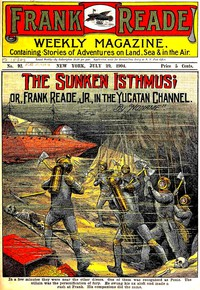 Cover of The Sunken Isthmus; or, Frank Reade, Jr., in the Yucatan Channel.
