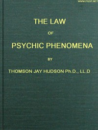 Cover of The Law of Psychic Phenomena A working hypothesis for the systematic study of hypnotism, spiritism, mental therapeutics, etc.