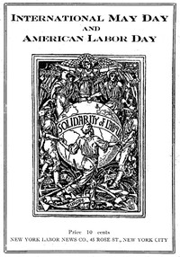 Cover of International May Day and American Labor Day A Holiday Expressing Working Class Emancipation Versus a Holiday Exalting Labor's Chains