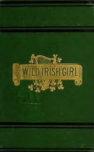 Cover of The Wild Irish Girl: A National Tale