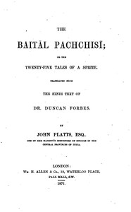 The Baitâl Pachchisi; Or, The Twenty-Five Tales of a Sprite Translated From the Hindi Text of Dr. Duncan Forbes