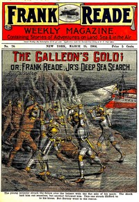 The Galleon's Gold; or, Frank Reade, Jr.'s Deep Sea Search.