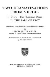 Cover of Two Dramatizations from Vergil: I. Dido—the Phœnecian Queen; II. The Fall of Troy