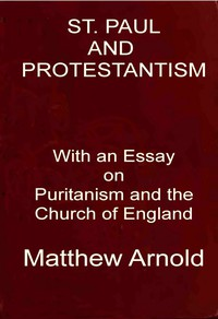 St. Paul and Protestantism, with an Essay on Puritanism and the Church of England