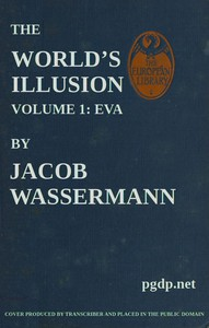 Cover of The World's Illusion, Volume 1 (of 2): Eva