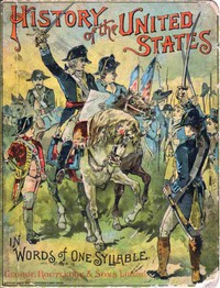 Cover of History of the United States in Words of One Syllable