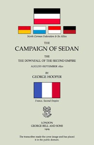 The Campaign of Sedan: The Downfall of the Second Empire, August-September 1870