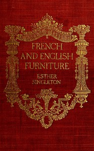 Cover of French and English furnituredistinctive styles and periods described and illustrated