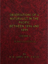 Observations of a Naturalist in the Pacific Between 1896 and 1899, Volume 2 Plant-Dispersal