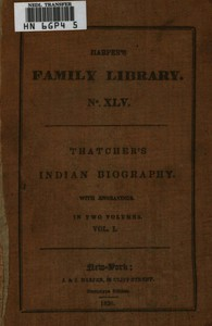 Indian Biography; Vol. 1 (of 2) Or, An Historical Account of Those Individuals Who Have Been Distinguished among the North American Natives as Orators, Warriors, Statesmen, and Other Remarkable Characters