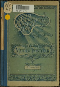His Glorious Appearing: An Exposition of Matthew Twenty-Four