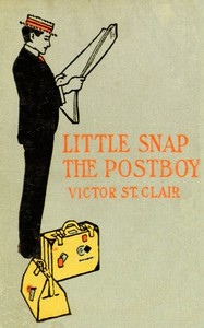 Little Snap the Postboy; Or, Working for Uncle Sam