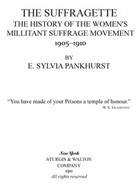 Cover of The Suffragette: The History of the Women's Militant Suffrage Movement, 1905-1910