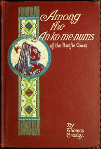 Among the An-ko-me-nums, or Flathead Tribes of Indians of the Pacific Coast