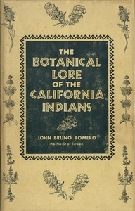 The Botanical Lore of the California Indianswith Side Lights on Historical Incidents in California