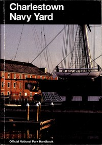 Charlestown Navy Yard: Boston National Historical Park, Massachusetts