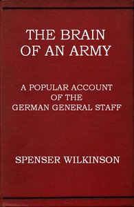 Cover of The Brain of an Army: A Popular Account of the German General Staff