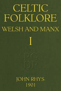 Cover of Celtic Folklore: Welsh and Manx (Volume 1 of 2)