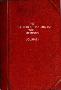 Cover of The Gallery of Portraits: with Memoirs. Volume 1 (of 7)